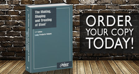 Now Available! The Making, Shaping and Treating of Steel<sup>®</sup>, Long Products Volume